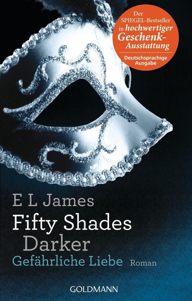 Fifty Shades Darker 02 - Gefährliche Liebe als Buch