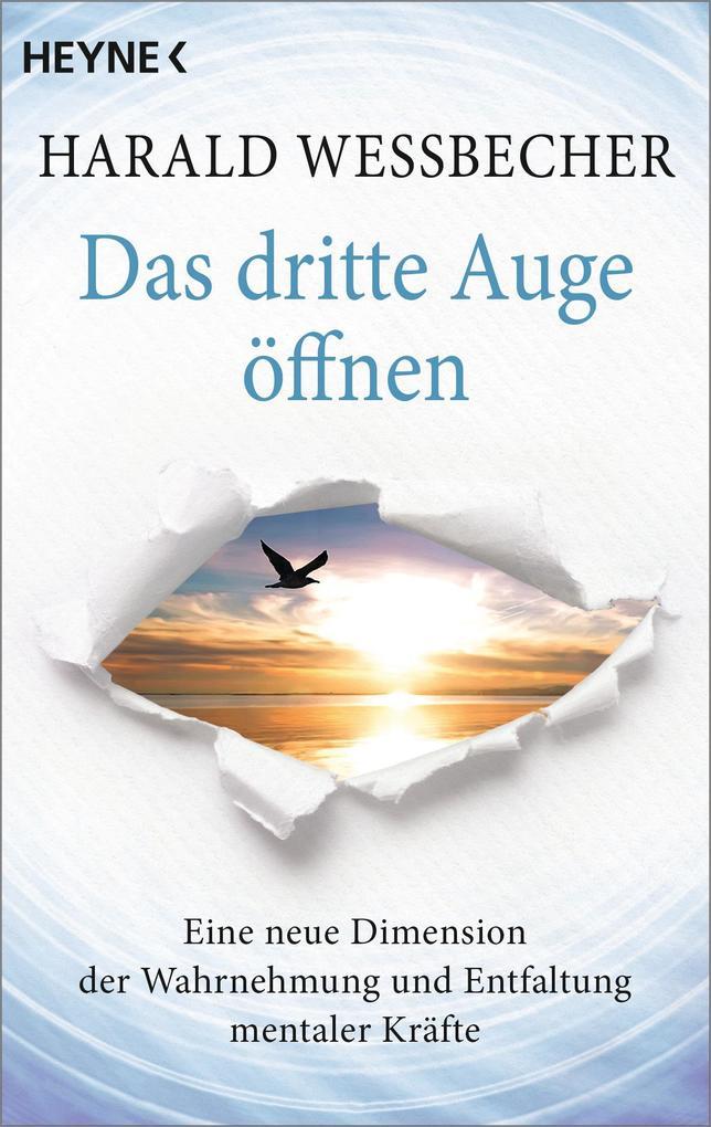 Das dritte Auge öffnen als Taschenbuch von Harald Wessbecher