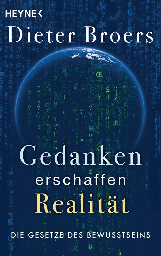 Gedanken erschaffen Realität als Taschenbuch von Dieter Broers