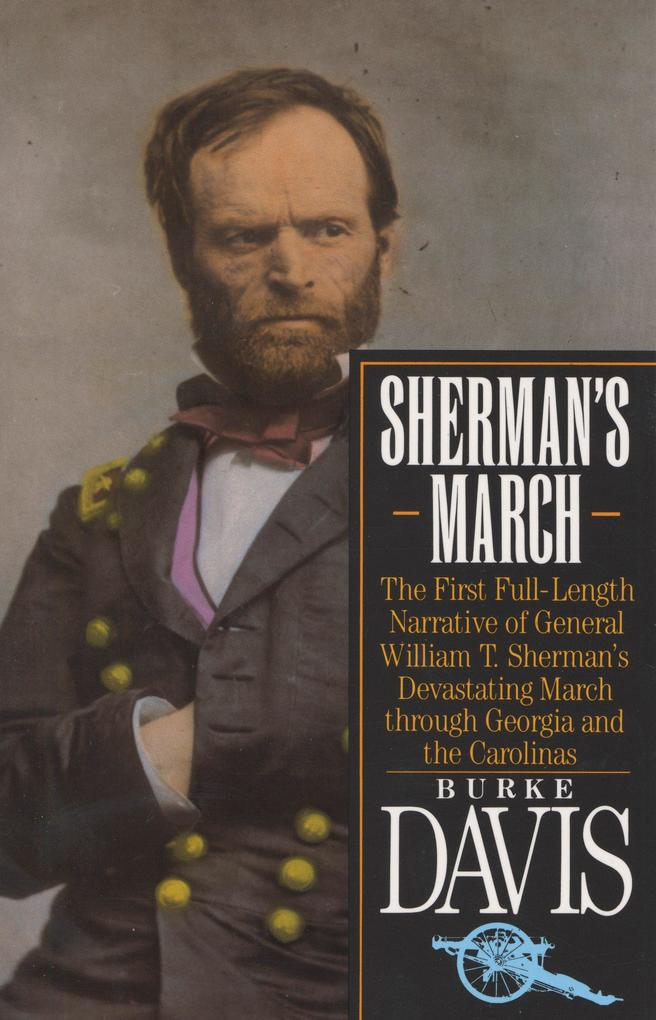 Sherman's March: The First Full-Length Narrative of General William T. Sherman's Devastating March Through Georgia and the Carolinas als Taschenbuch