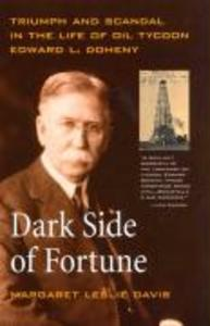 Dark Side of Fortune: Triumph and Scandal in the Life of Oil Tycoon Edward L. Doheny als Taschenbuch