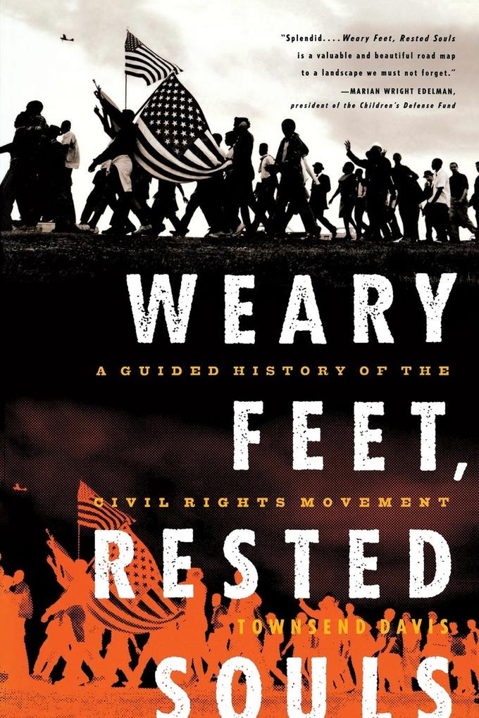 Weary Feet, Rested Souls: A Guided History of the Civil Rights Movement als Taschenbuch