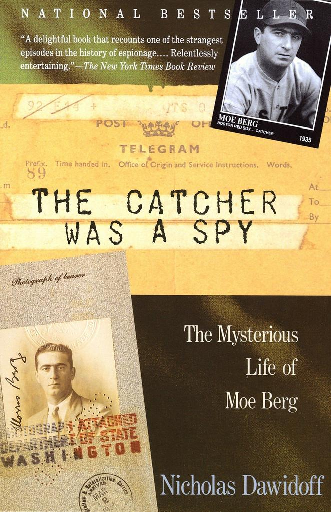 The Catcher Was a Spy: The Mysterious Life of Moe Berg als Taschenbuch