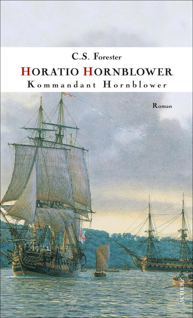 Kommandant Hornblower als eBook von C. S. Forester