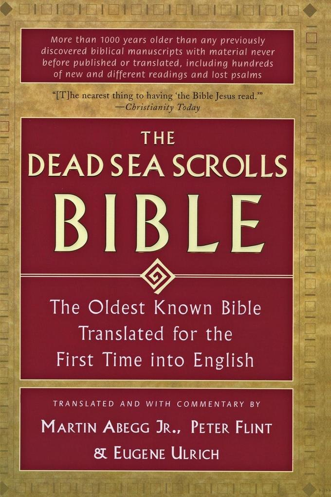 The Dead Sea Scrolls Bible: The Oldest Known Bible Translated for the First Time Into English als Taschenbuch