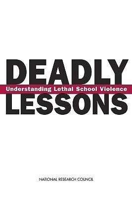 Deadly Lessons: Understanding Lethal School Violence als Buch