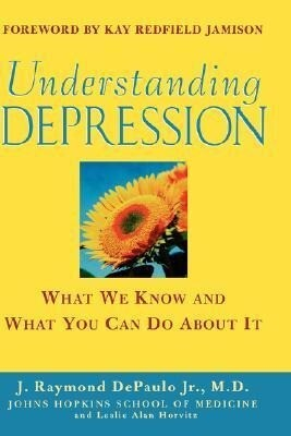 Understanding Depression: What We Know and What You Can Do about It als Buch
