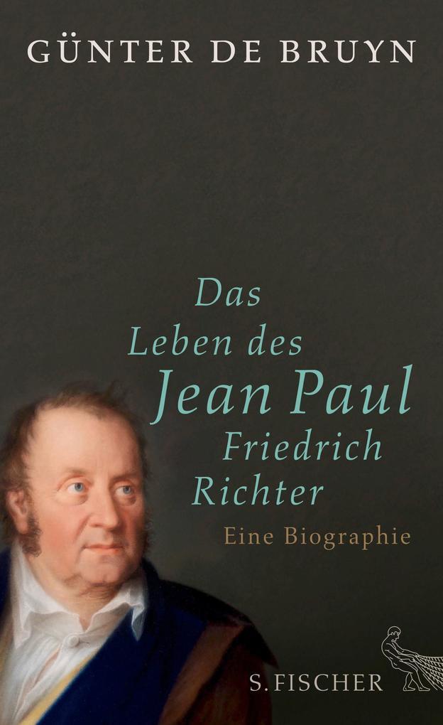 Das Leben des Jean Paul Friedrich Richter als Buch von Günter Bruyn