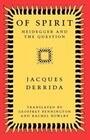 Of Spirit: Heidegger and the Question