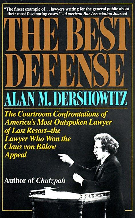 The Best Defense: The Courtroom Confrontations of America's Most Outspoken Lawyer of Last Resort-- The Lawyer Who Won the Claus Von Bulo als Taschenbuch