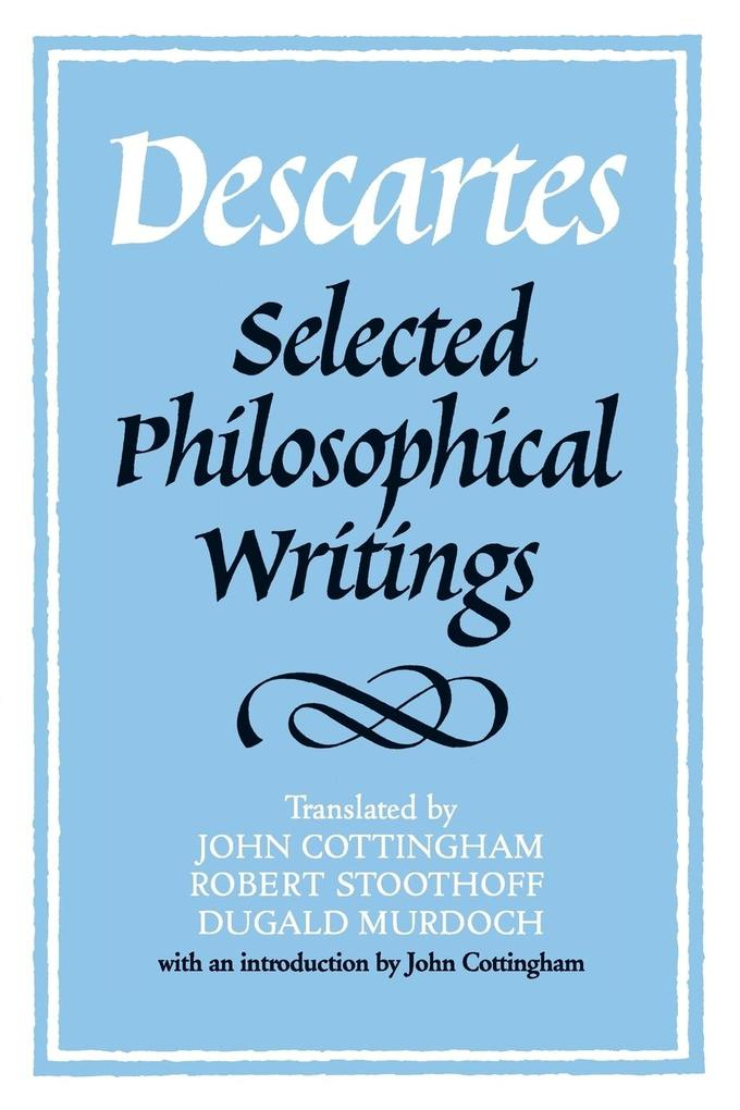 Descartes: Selected Philosophical Writings als Buch