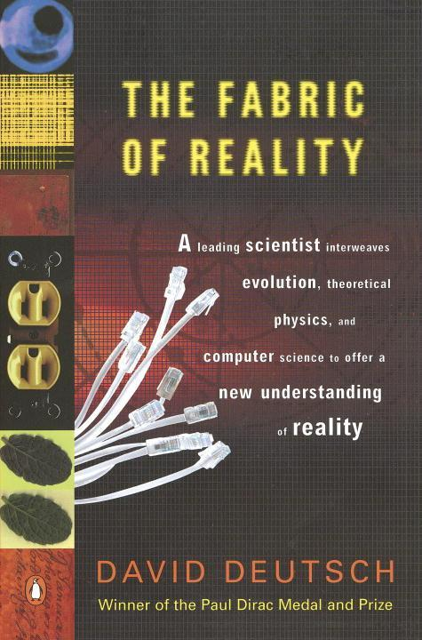 The Fabric of Reality: The Science of Parallel Universes--And Its Implications als Taschenbuch