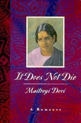 It Does Not Die It Does Not Die It Does Not Die: A Romance a Romance a Romance als Buch