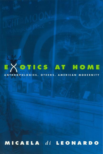 Exotics at Home: Anthropologies, Others, and American Modernity als Buch