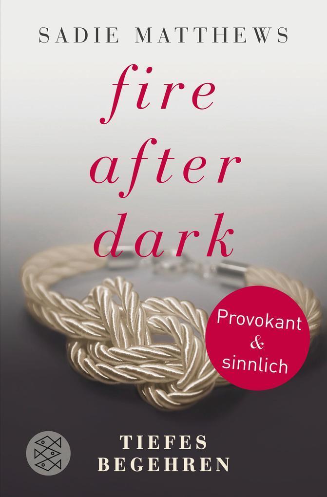 Fire after Dark - Tiefes Begehren als Taschenbuch