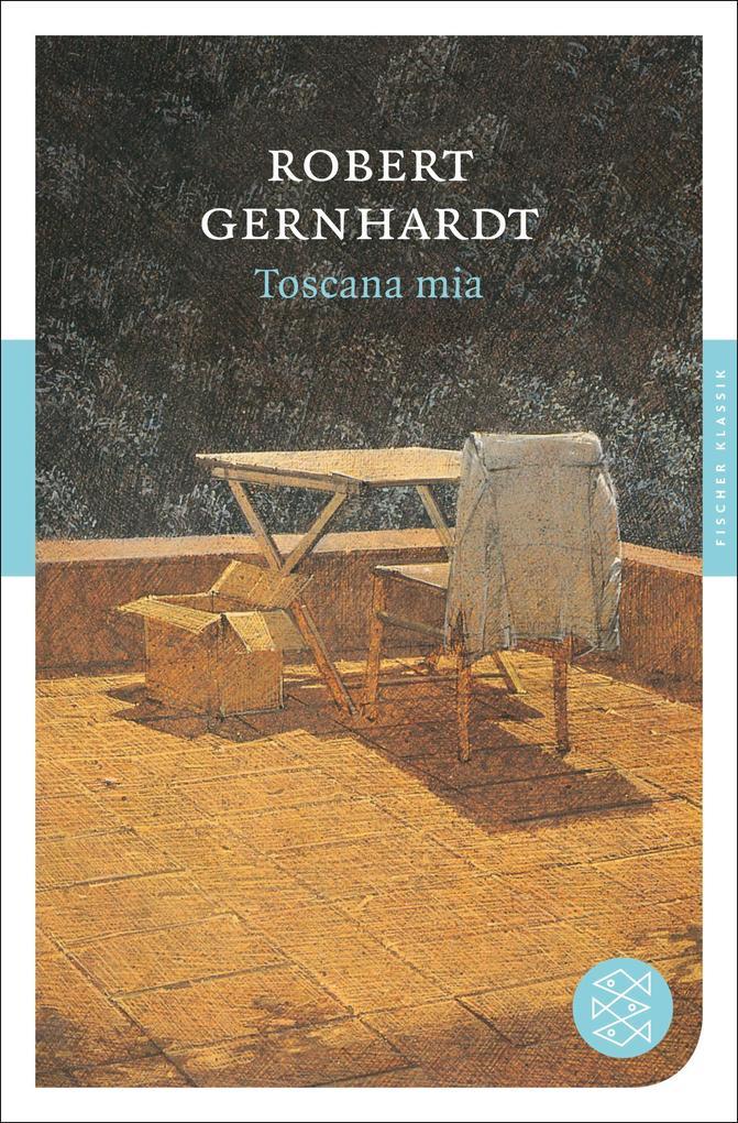 Toscana mia als Taschenbuch von Robert Gernhardt