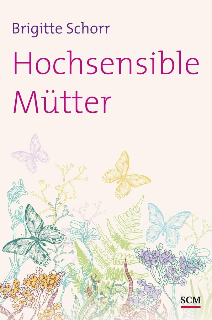 Hochsensible Mütter als Buch von Brigitte Schorr