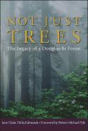 Not Just Trees: The Legacy of a Douglas-Fir Forest als Taschenbuch
