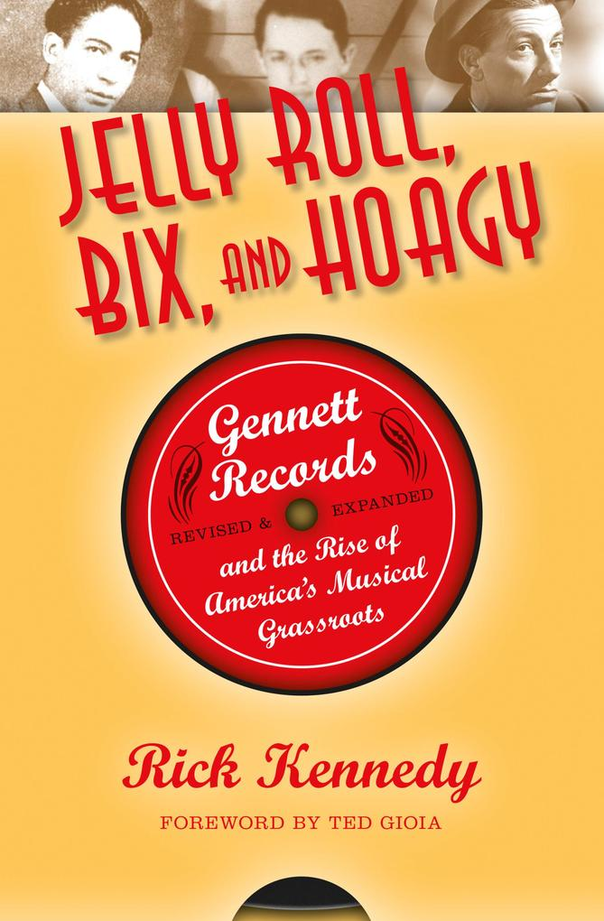 Jelly Roll, Bix, and Hoagy, Revised and Expande...