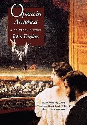 Opera in America: A Cultural History als Taschenbuch