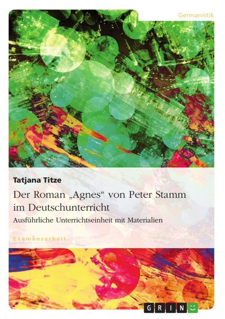 Der Roman Agnes von Peter Stamm im Deutschunterricht