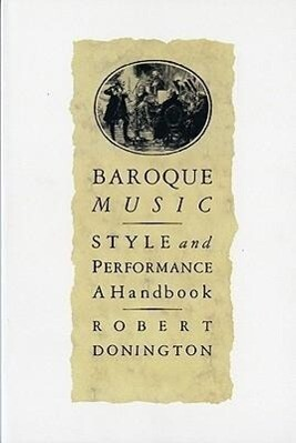 Baroque Music: Style and Performance: A Handbook als Taschenbuch
