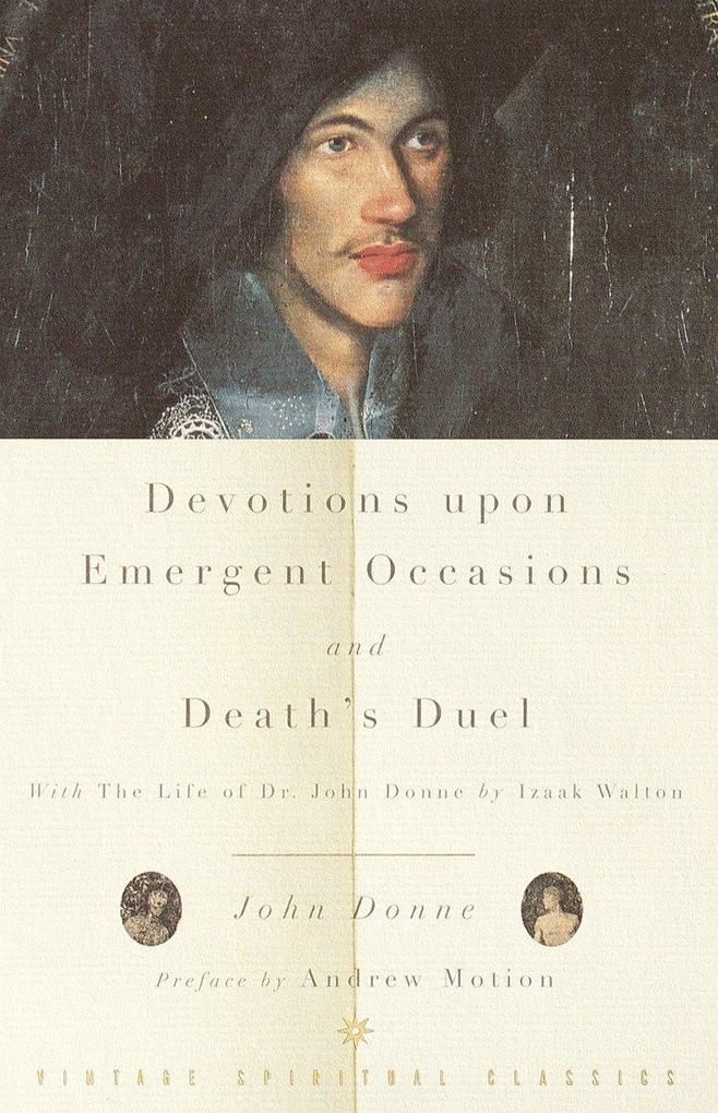 Devotions Upon Emergent Occasions and Death's Duel: With the Life of Dr. John Donne by Izaak Walton als Taschenbuch