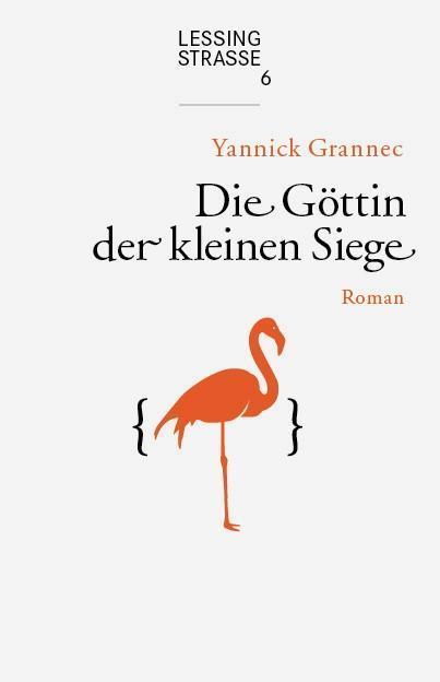 Die Göttin der kleinen Siege als Buch von Yannick Grannec