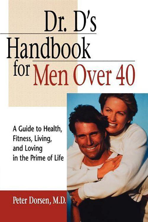 Dr. D's Handbook for Men Over 40: A Guide to Health, Fitness, Living, and Loving in the Prime of Life als Taschenbuch