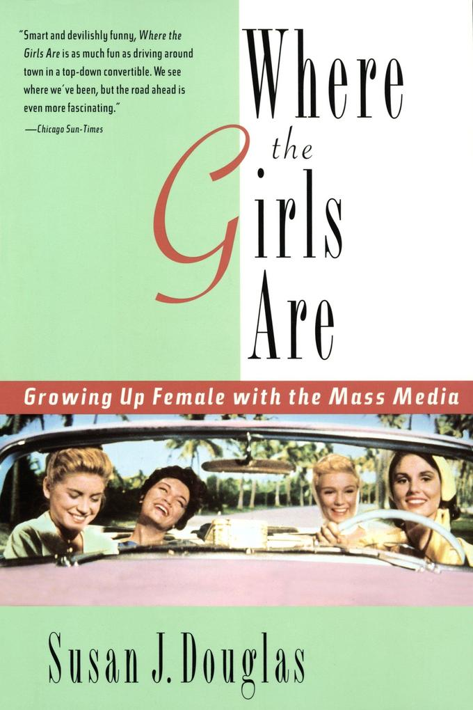 Where the Girls Are: Growing Up Female with the Mass Media als Taschenbuch