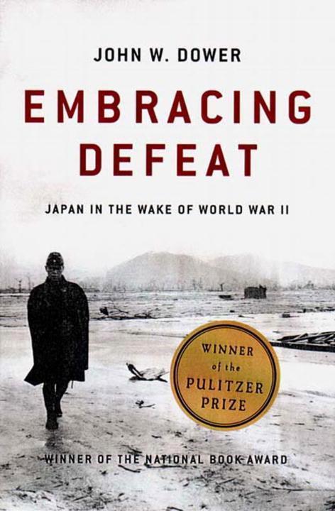 Embracing Defeat: Japan in the Wake of World War II als Taschenbuch