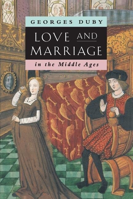 Love and Marriage in the Middle Ages als Taschenbuch