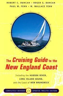 The Cruising Guide to the New England Coast: Including the Hudson River, Long Island Sound, and the Coast of New Brunswick als Buch