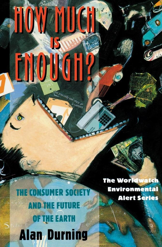 How Much Is Enough?: The Consumer Society and the Future of the Earth als Taschenbuch