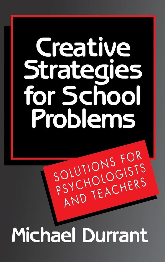Creative Strategies for School Problems als Buch