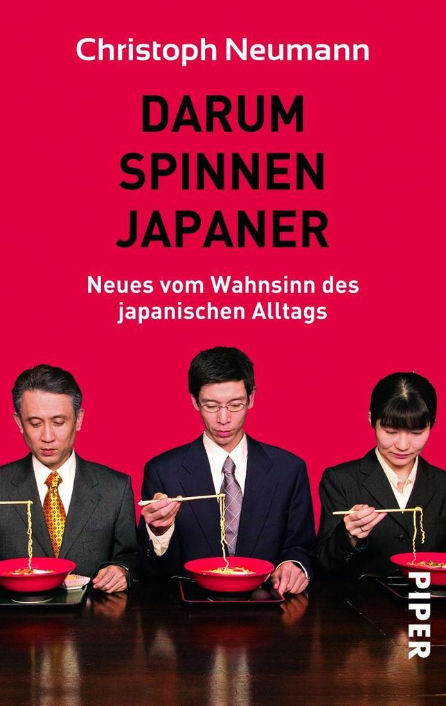 Darum spinnen Japaner als Taschenbuch von Chris...