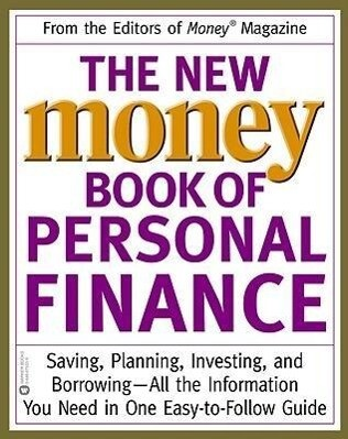 The New Money Book of Personal Finance: Saving, Planning, Investing, and Borrowing--All the Information You Need in One Easy-To-Follow Guide als Taschenbuch