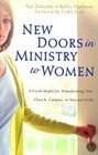 New Doors in Ministry to Women: A Fresh Model for Transforming Your Church, Campus, or Mission Field