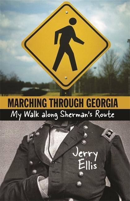 Marching Through Georgia: My Walk Along Sherman's Route als Taschenbuch