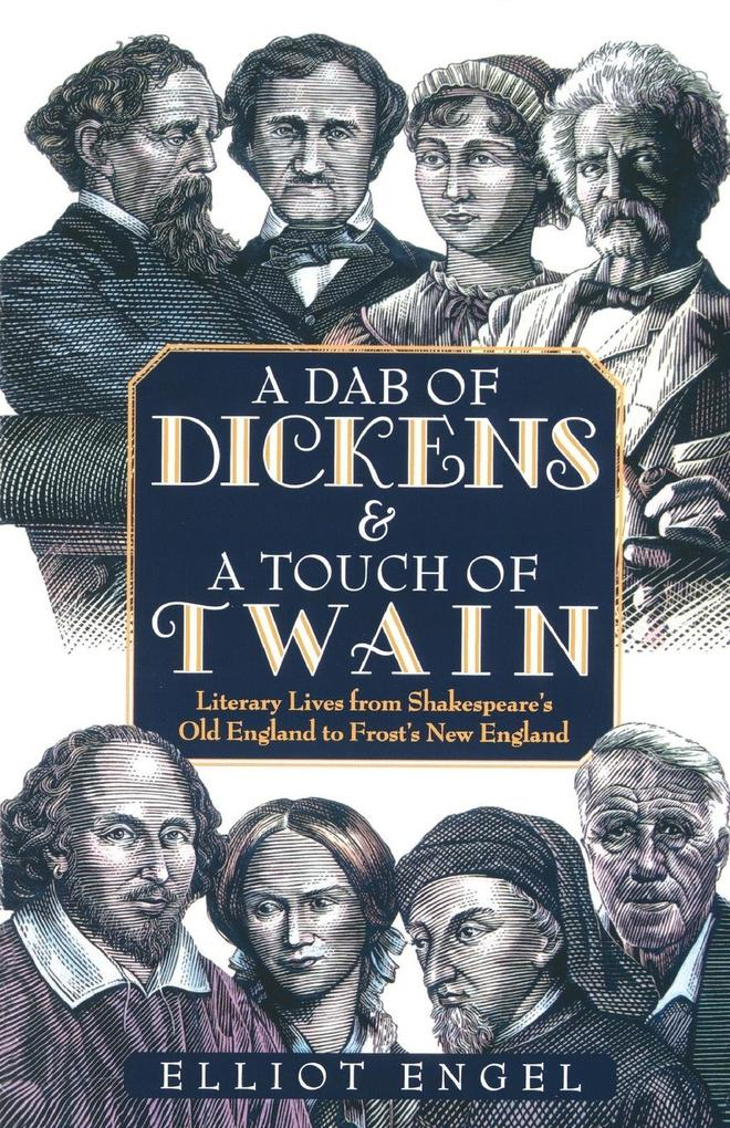 A Dab of Dickens & a Touch of Twain: Literary Lives from Shakespeare's Old England to Frost's New England als Taschenbuch