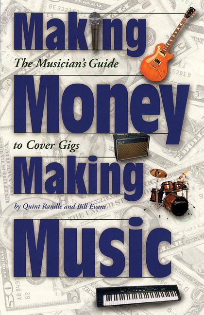 Making Money Making Music: The Musician's Guide to Cover Gigs als Taschenbuch