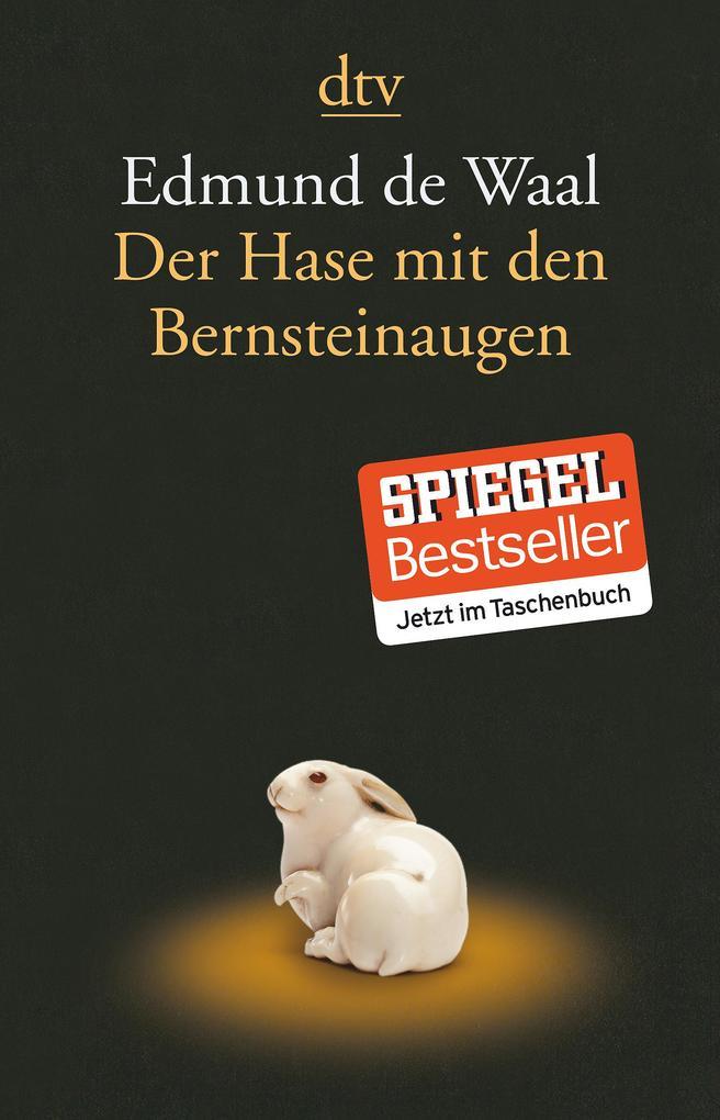 Der Hase mit den Bernsteinaugen als Taschenbuch von Edmund de Waal, Edmund De Waal