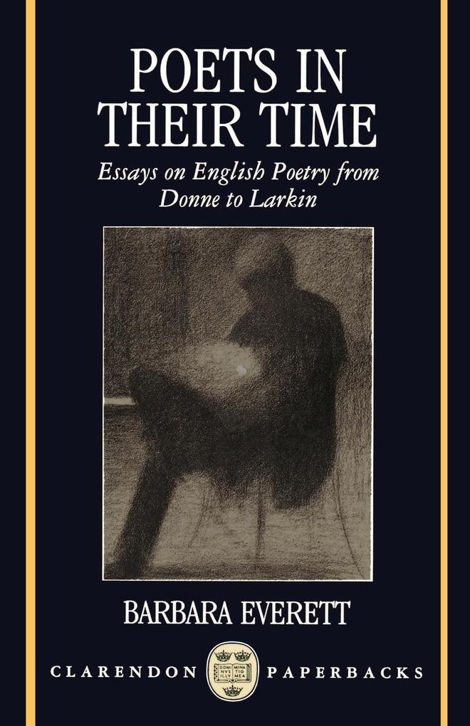 Poets in Their Time: Essays on English Poetry from Donne to Larkin als Buch