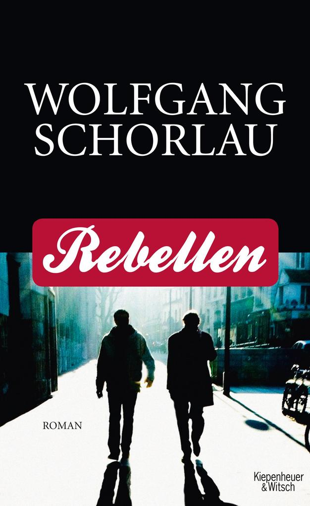 Rebellen als Buch von Wolfgang Schorlau