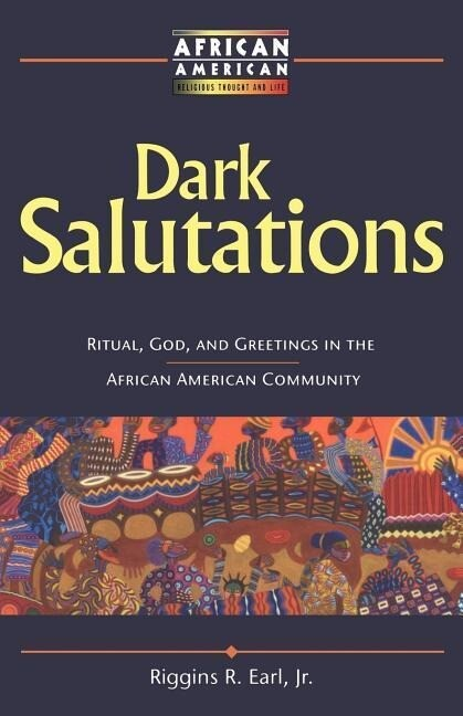 Dark Salutations: Ritual, God, and Greetings in the African American Community als Taschenbuch