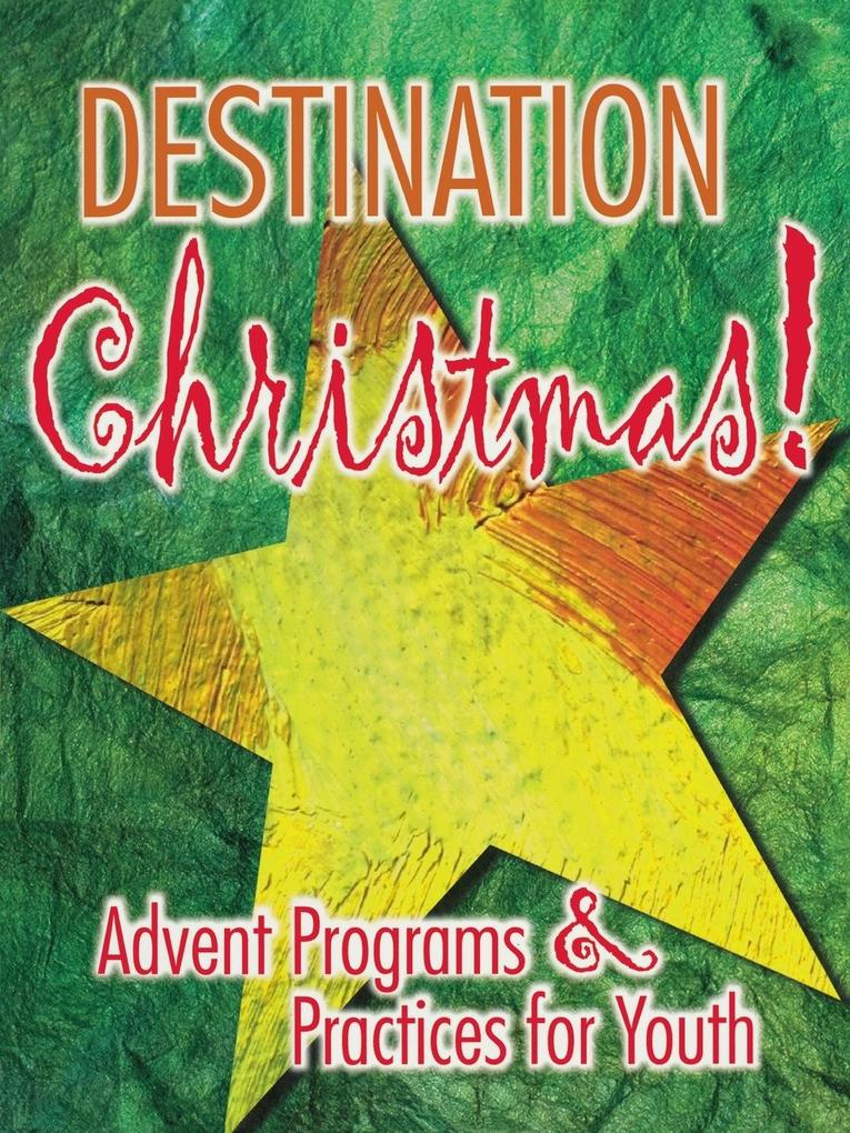Destination Christmas Advent Programs & Practices for Youth als Taschenbuch