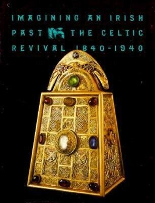 Imagining an Irish Past: The Celtic Revival 1840-1940 als Taschenbuch