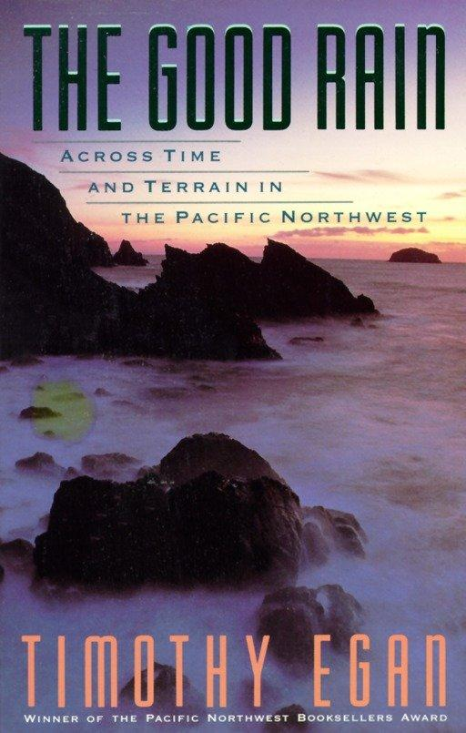 The Good Rain: Across Time & Terrain in the Pacific Northwest als Taschenbuch
