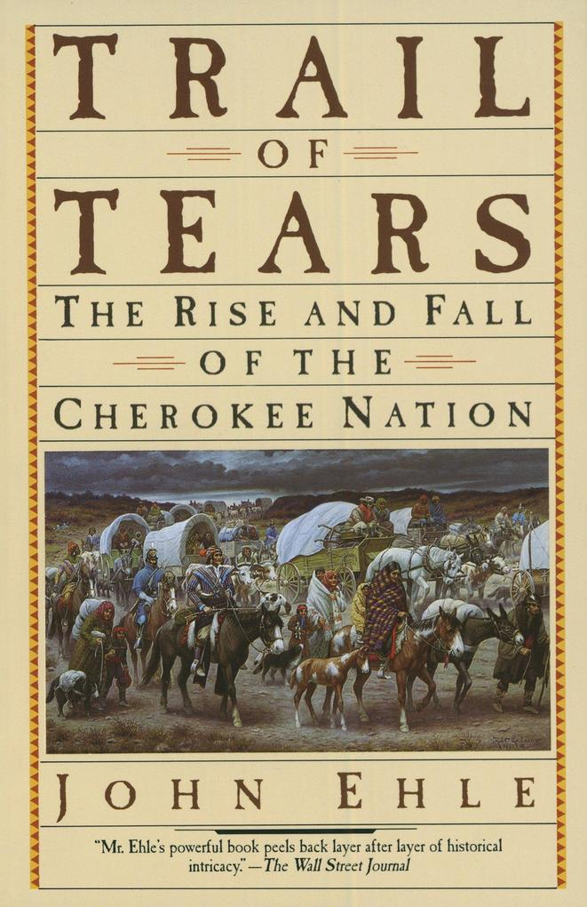 Trail of Tears: The Rise and Fall of the Cherokee Nation als Taschenbuch