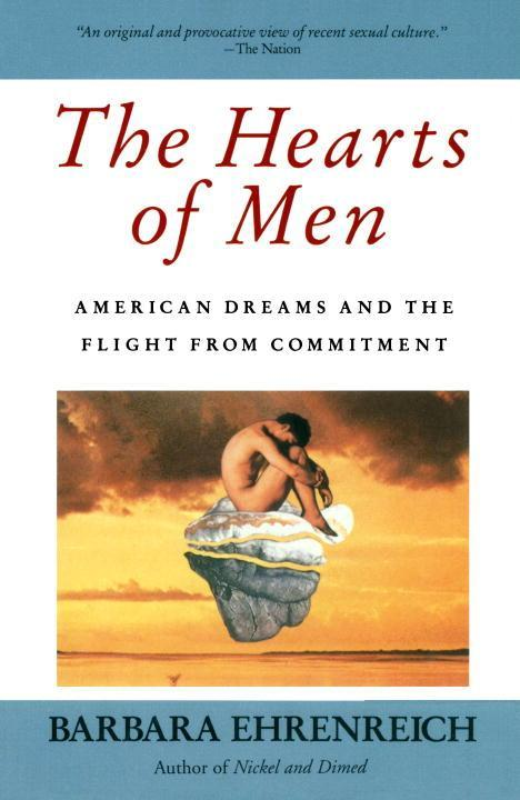 The Hearts of Men: American Dreams and the Flight from Commitment als Taschenbuch